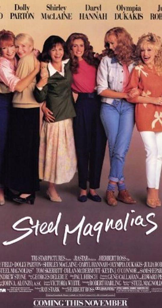 Steel Magnolias (1989) - https://www.imdb.com/title/tt0098384/?ref_=nv_sr_srsg_0