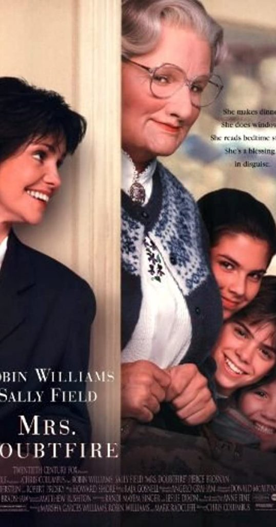 Mrs. Doubtfire (1993) - https://www.imdb.com/title/tt0107614/?ref_=nv_sr_srsg_0